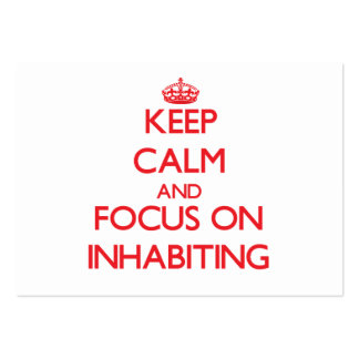 Keep Calm and focus on Inhabiting Business Card