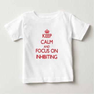 Keep Calm and focus on Inhibiting Tee Shirt