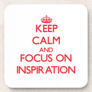 Keep Calm and focus on Inspiration Coasters