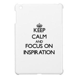 Keep Calm and focus on Inspiration iPad Mini Cover