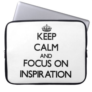 Keep Calm and focus on Inspiration Computer Sleeves