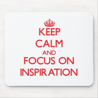 Keep Calm and focus on Inspiration Mousepad