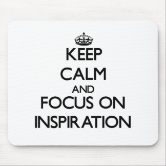 Keep Calm and focus on Inspiration Mousepads