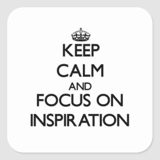 Keep Calm and focus on Inspiration Stickers