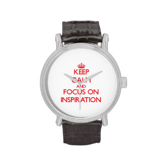 Keep Calm and focus on Inspiration Wrist Watch