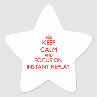 Keep Calm and focus on Instant Replay Stickers