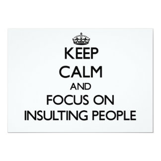 Keep Calm and focus on Insulting People Invites