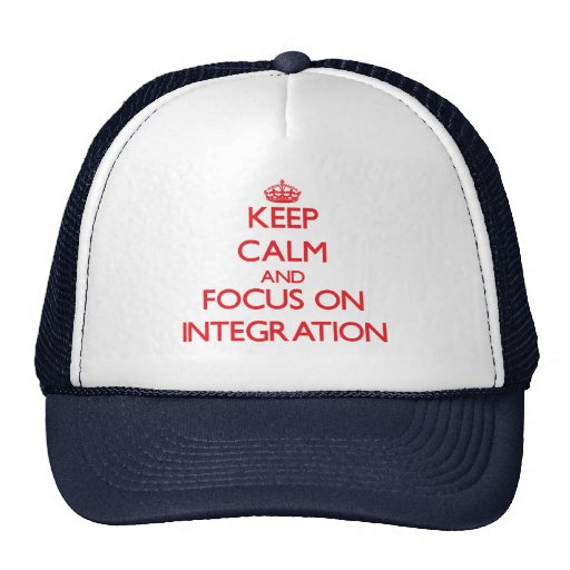 Keep Calm and focus on Integration Hat