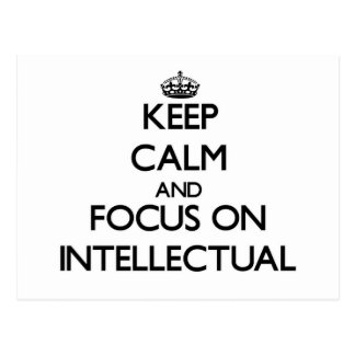 Keep Calm and focus on Intellectual Post Card