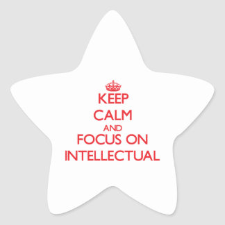 Keep Calm and focus on Intellectual Star Sticker