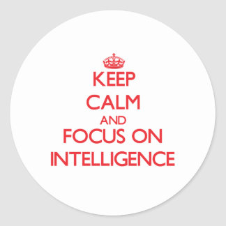 Keep Calm and focus on Intelligence Stickers