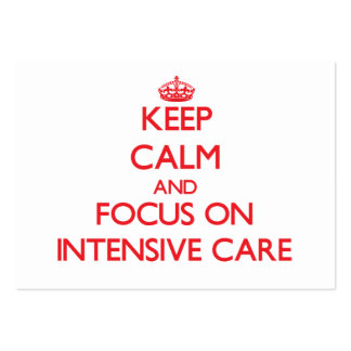 Keep Calm and focus on Intensive Care Business Card