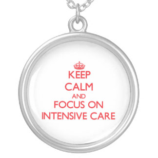 Keep Calm and focus on Intensive Care Personalized Necklace