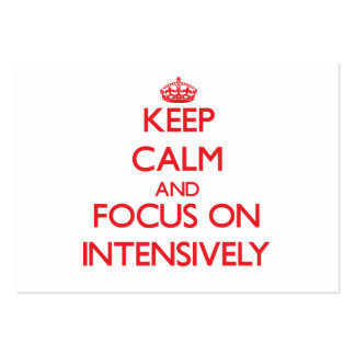 Keep Calm and focus on Intensively Business Cards