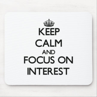 Keep Calm and focus on Interest Mouse Pad