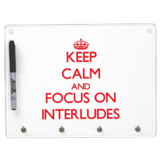 Keep Calm and focus on Interludes Dry-Erase Board