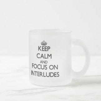 Keep Calm and focus on Interludes Coffee Mugs