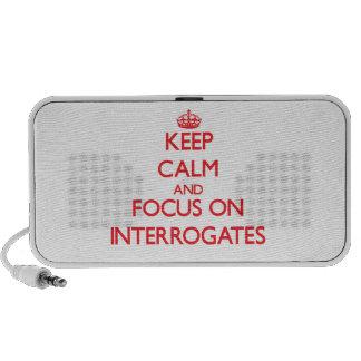 Keep Calm and focus on Interrogates Laptop Speakers