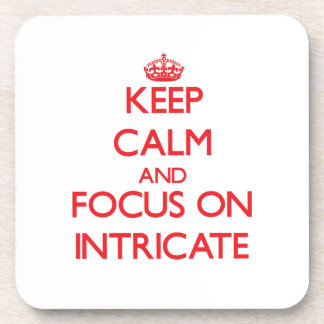 Keep Calm and focus on Intricate Beverage Coasters