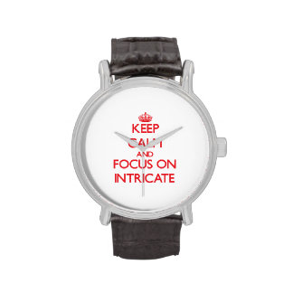 Keep Calm and focus on Intricate Wristwatch