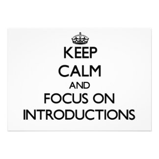 Keep Calm and focus on Introductions Invites