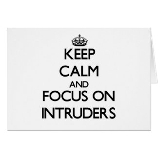 Keep Calm and focus on Intruders Greeting Cards