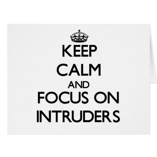Keep Calm and focus on Intruders Cards
