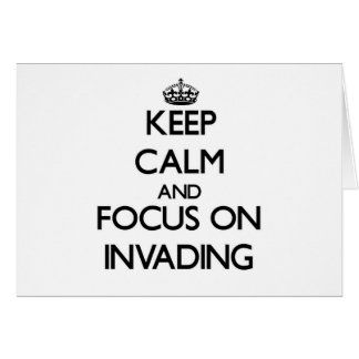 Keep Calm and focus on Invading Stationery Note Card