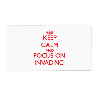 Keep Calm and focus on Invading Shipping Label