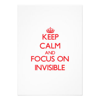 Keep Calm and focus on Invisible Custom Invitation