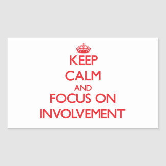 Keep Calm and focus on Involvement Rectangle Stickers