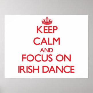 Keep calm and focus on Irish Dance Print