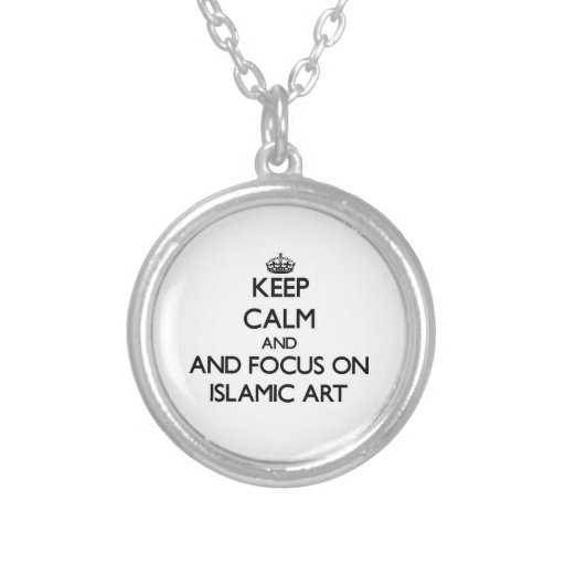Keep calm and focus on Islamic Art Personalized Necklace