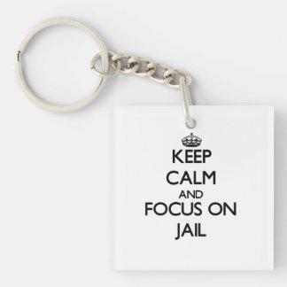 Keep Calm and focus on Jail Acrylic Keychain