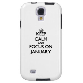 Keep Calm and focus on January Galaxy S4 Case