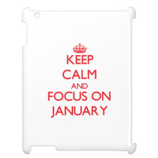 Keep Calm and focus on January Cover For The iPad