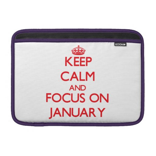 Keep Calm and focus on January Sleeve For MacBook Air