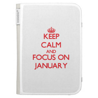Keep Calm and focus on January Kindle 3G Covers