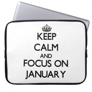Keep Calm and focus on January Laptop Sleeves