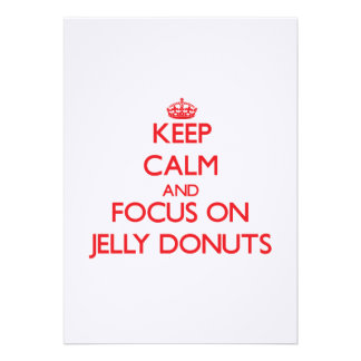 Keep Calm and focus on Jelly Donuts Custom Invite