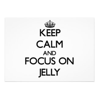 Keep Calm and focus on Jelly Invitations