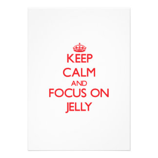 Keep Calm and focus on Jelly Personalized Invite