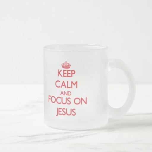 Keep Calm and focus on Jesus Mugs