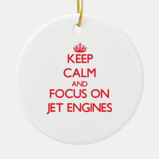 Keep Calm and focus on Jet Engines Christmas Ornament