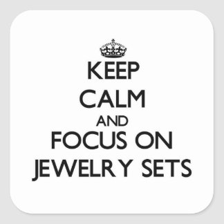 Keep Calm and focus on Jewelry Sets Sticker