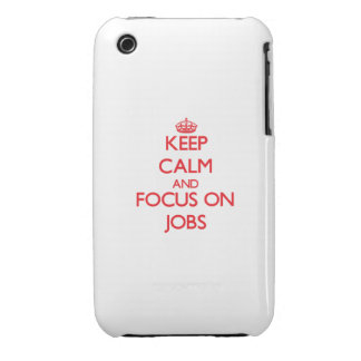 Keep Calm and focus on Jobs iPhone 3 Case