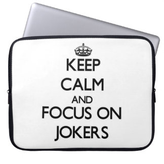 Keep Calm and focus on Jokers Computer Sleeve