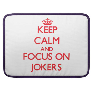 Keep Calm and focus on Jokers Sleeves For MacBook Pro