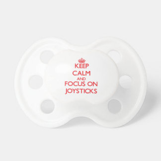 Keep Calm and focus on Joysticks Pacifiers