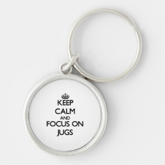 Keep Calm and focus on Jugs Key Chains